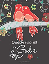 Deeply Rooted In God's Love: Black Bird Flower Cover Design Christian Bible Study Planner Journal Notebook Organizer   Women Weekly Daily Verse ... Worship   8.5x11 116 Pages White Paper