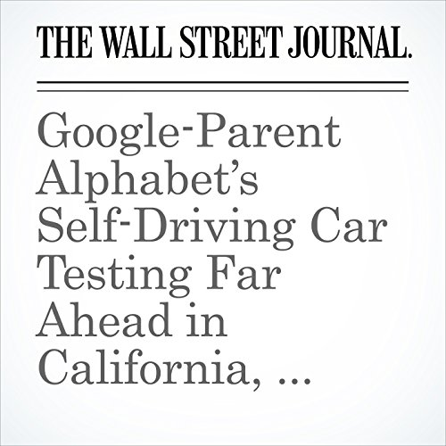 Google-Parent Alphabet's Self-Driving Car Testing Far Ahead in California, Reports Show copertina