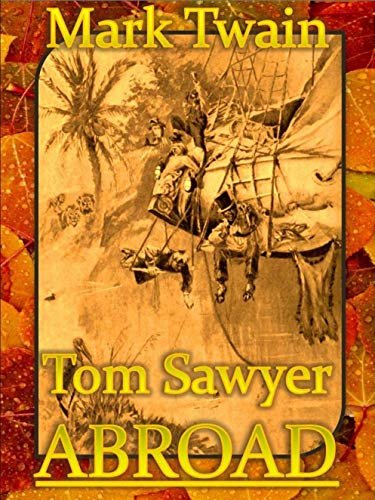 Tom Sawyer Abroad (Annotated) (English Edition)
