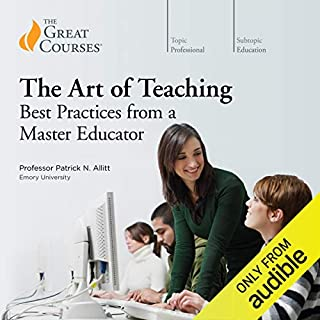 Art of Teaching: Best Practices from a Master Educator                   By:                                                                                                                                 Patrick N. Allitt,                                                                                        The Great Courses                               Narrated by:                                                                                                                                 Patrick N. Allitt                      Length: 12 hrs and 13 mins     2 ratings     Overall 5.0