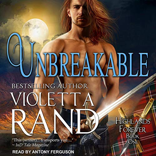 Unbreakable     Highlands Forever Series, Book 1              By:                                                                                                                                 Violetta Rand                               Narrated by:                                                                                                                                 Antony Ferguson                      Length: 6 hrs and 51 mins     Not rated yet     Overall 0.0