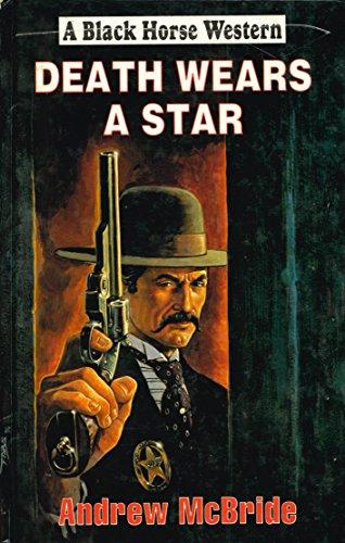 Death Wears A Star (Black Horse Western) (English Edition)