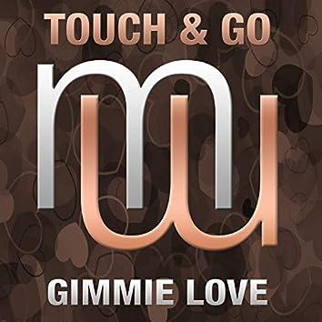 Gimmie Love