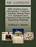 Billie Charline Guess, Administratrix, Petitioner, v. Geoffrey Stewart Read. U.S. Supreme Court Transcript of Record with Supporting Pleadings