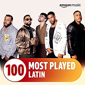 The Top 100 Most Played: Latin