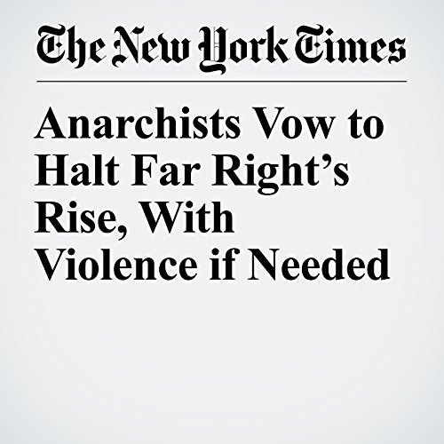 Anarchists Vow to Halt Far Right's Rise, With Violence if Needed copertina