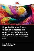 Popularité des films d'action américains auprès de la jeunesse marginale éthiopienne