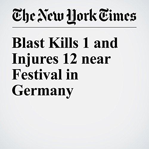 Blast Kills 1 and Injures 12 near Festival in Germany cover art