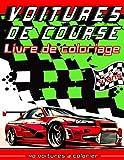 Voitures de course livre de coloriage: Cahier de coloriage voiture de courses   21,59 x 27,94 cm, 94 pages   Dessin à colorier pour enfants à partir de 4 ans.