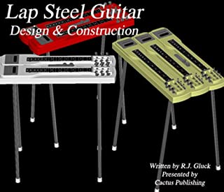 Lap Steel Guitar - Design & Construction