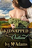 Kidnapped by an Outlaw: A Steamy Historical Western Romance (Emerald Falls Book 1)