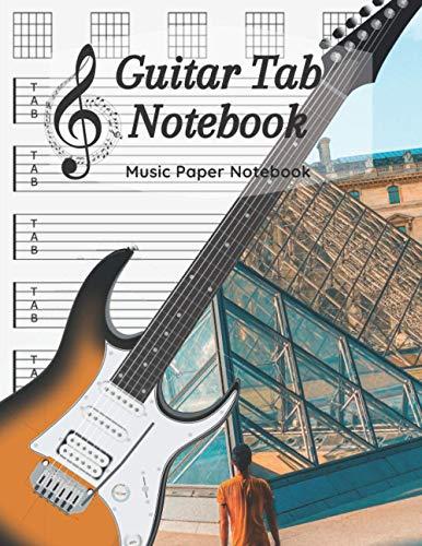 Guitar Tab Notebook: Blank Guitar Tablature Music Note, Music Paper Notebook / 120 Pages / 8.5 x 11 / Paris Notebook N5