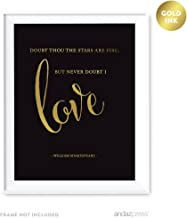 Andaz Wedding Love Quote Wall Art, Black and Metallic Gold Ink Print, 8.5x11-inch Poster, Gift, Sign, Doubt thou the stars are fire; But never doubt I love. William Shakespeare, Hamlet, 1-Pack
