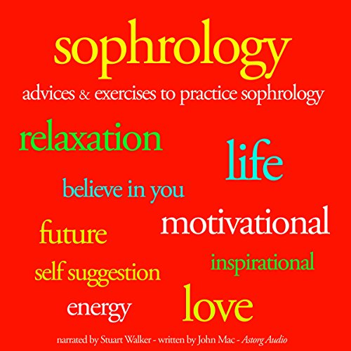 Couverture de Sophrology: Advices and exercises to pratice sophrology