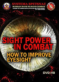 RUSSIAN MARTIAL ARTS DVD #19 BY RUSSIAN SYSTEMA SPETSNAZ - SIGHT POWER IN COMBAT. Martial Arts Instructional Video, Street Self-Defense Training of Russian Hand to Hand Combat.