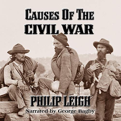 Causes of the Civil War Audiobook By Philip Leigh cover art