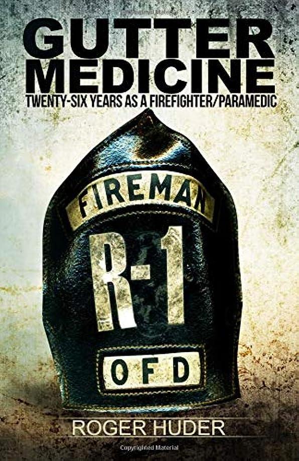 ハンバーガー郵便番号バーゲンGutter Medicine: Twenty-six Years as a Firefighter Paramedic