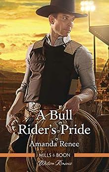 A Bull Rider's Pride (Welcome to Ramblewood Book 8) by [Amanda Renee]