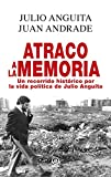 ATRACO A LA MEMORIA.. RECORRIDO HISTÓRICO POR LA VIDA DE JULIO ANGUITA: Un recorrido histórico por la vida política de Julio Anguita (Anverso nº 4)