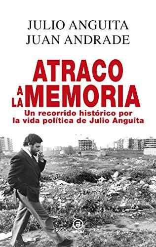 ATRACO A LA MEMORIA.. RECORRIDO HISTÓRICO POR LA VIDA DE JULIO ...