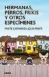Hermanas, perros, frikis y otros especímenes: 58 (Periscopio)...