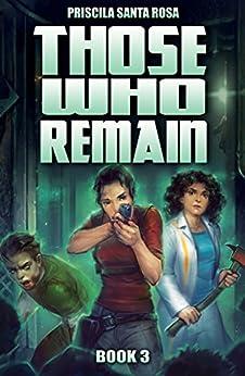 Those Who Remain - Book 3: A Zombie Novel (Those Who Remain Trilogy) by [Priscila Santa Rosa]