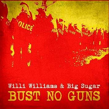 Bust No Guns (feat. Willi Williams)