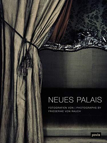 Neues Palais in Sanssouci: Fotografien von Friederike von Rauch