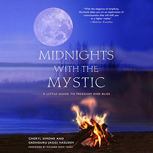 Midnights with The Mystic     A Little Guide to Freedom and Bliss              Written by:                                                                                                                                 Cheryl Simone,                                                                                        Sadhguru Jaggi Vasude                               Narrated by:                                                                                                                                 Cheryl Somone,                                                                                        Sadhguru Jaggi Vasude                      Length: 6 hrs and 54 mins     52 ratings     Overall 4.8