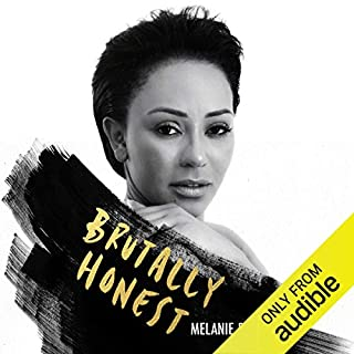 Brutally Honest     Mel B's tell-all memoir              By:                                                                                                                                 Melanie Brown,                                                                                        Louise Gannon                               Narrated by:                                                                                                                                 Melanie Brown,                                                                                        Phoenix Chi Gulzar Brown,                                                                                        Andrea Brown,                   and others                 Length: 11 hrs and 9 mins     212 ratings     Overall 4.6