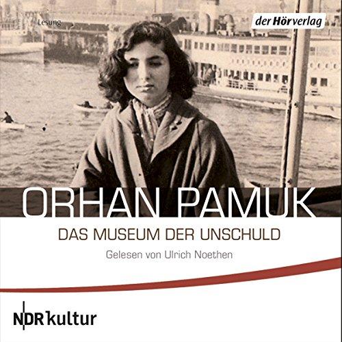 Das Museum der Unschuld                   De :                                                                                                                                 Orhan Pamuk                               Lu par :                                                                                                                                 Ulrich Noethen                      Durée : 20 h et 59 min     Pas de notations     Global 0,0