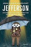 Jefferson. Lo spinoso caso del detective più ricercato del paese - Rizzoli