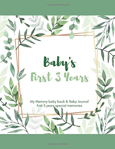 Baby's First 3 Years: First 3 Years Special Memories. My baby book & Baby Journal. (Baby's First 3 Years. Baby Memory Book ,Baby Journal,Baby Shower ... Album(Lovely Floral 1), Band 1)