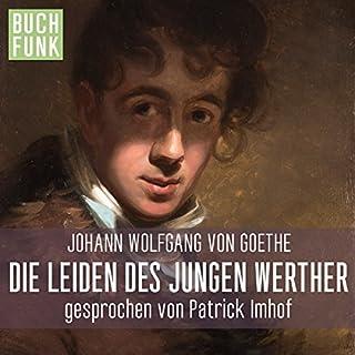 Die Leiden des jungen Werther                   Autor:                                                                                                                                 Johann Wolfgang von Goethe                               Sprecher:                                                                                                                                 Patrick Imhof                      Spieldauer: 4 Std. und 55 Min.     48 Bewertungen     Gesamt 3,9
