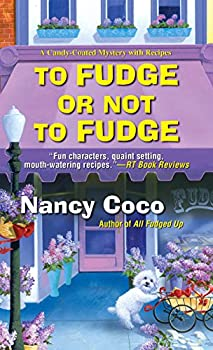 To Fudge or Not to Fudge  A Candy-Coated Mystery Book 2