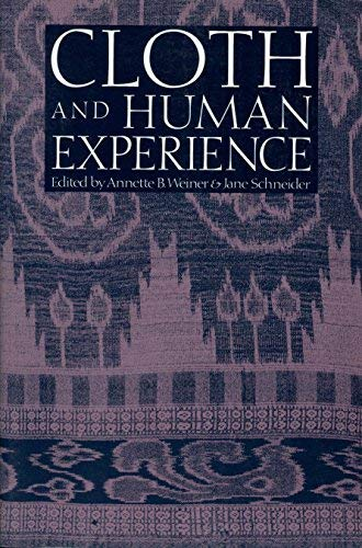 [( Cloth and Human Experience )] [by: Annette B. Weiner] [Apr-1991]