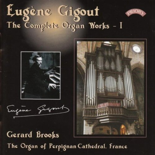 Complete Organ Works of Eugene Gigout - Vol 1 - The Cavaille-Coll Organ of Perpignan Cathedral, France