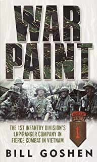 War Paint: The 1st Infantry Division's LRP/Ranger Company in Fierce Combat in Vietnam