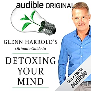 Detoxing Your Mind                   By:                                                                                                                                 Glenn Harrold                               Narrated by:                                                                                                                                 Glenn Harrold                      Length: 39 mins     14 ratings     Overall 4.5