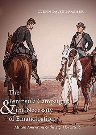 The Peninsula Campaign and the Necessity of Emancipation: African Americans and the Fight for Freedom (Civil War America) (English Edition)