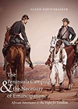 The Peninsula Campaign and the Necessity of Emancipation: African Americans and the Fight for Freedom (Civil War America)