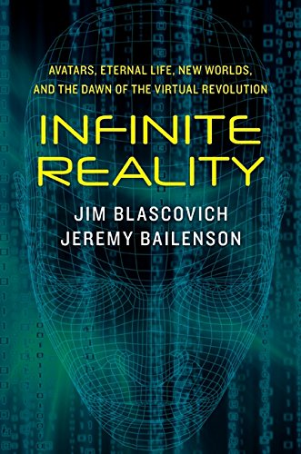 Image of Infinite Reality: Avatars, Eternal Life, New Worlds, and the Dawn of the Virtual Revolution