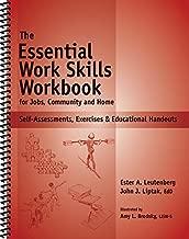 Essential Work Skills Workbook - Self-Assessments, Exercises & Educational Handouts (Mental Health & Life Skills Workbook Series)