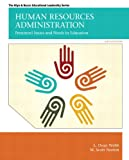 Human Resources Administration: Personnel Issues and Needs in Education (6th Edition) (Allen & Bacon Educational Leadership)