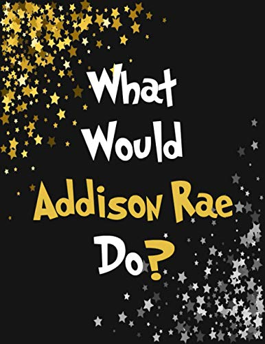 What Would Addison Rae Do?: Addison Rae Notebook Diary Journal for Writing 100 Pages, Present, Addison Rae TikTok Gift for Fans
