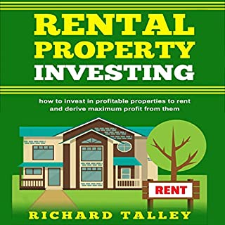 Rental Property Investing     How to Invest in Profitable Properties to Rent and Derive Maximum Profit from Them              By:                                                                                                                                 Richard Talley                               Narrated by:                                                                                                                                 Derik Hendrickson                      Length: 1 hr and 40 mins     26 ratings     Overall 4.9