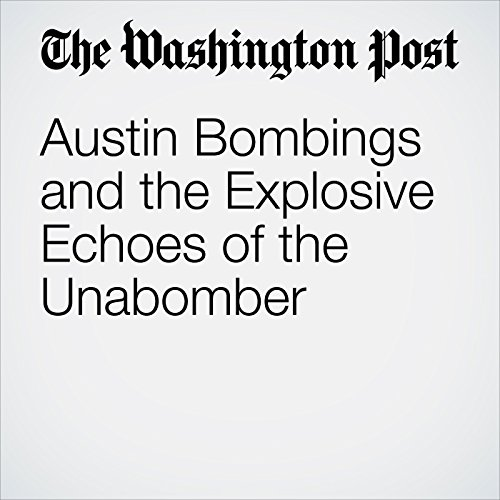Austin Bombings and the Explosive Echoes of the Unabomber copertina