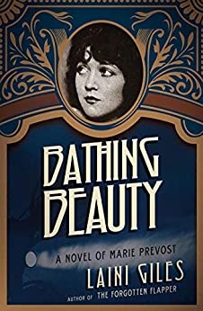 Bathing Beauty: A Novel of Marie Prevost (Forgotten Actresses Book 3) by [Laini Giles]