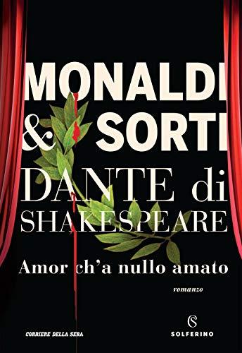 Dante di Shakespeare. Amor ch'a nullo amato