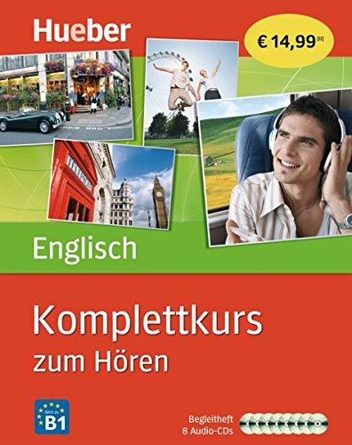 Komplettkurs Englisch zum Hören: Sprachen lernen ohne Buch bis Niveau B1 / 8 Audio-CDs + Begleitheft (Komplettkurs zum Hören)